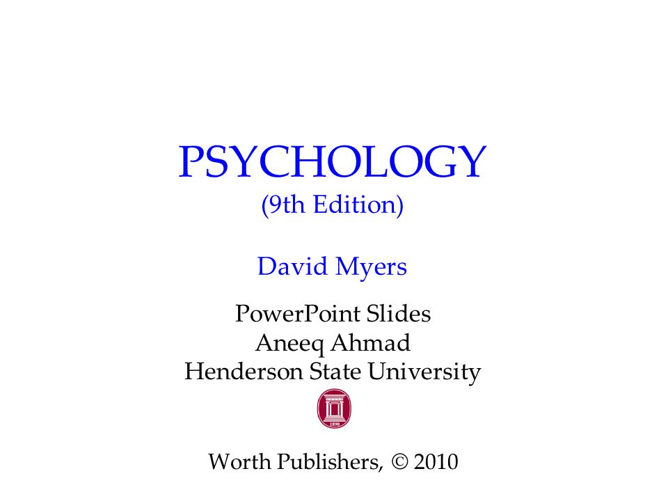 1 psychology (9th edition) david myers powerpoint slides aneeq.