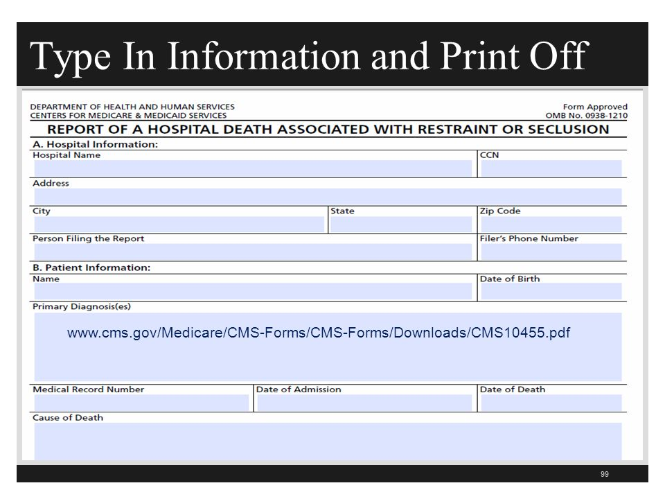 Type In Information and Print Off 99 www.cms.gov/Medicare/CMS-Forms/CMS-Forms/Downloads/CMS10455.pdf