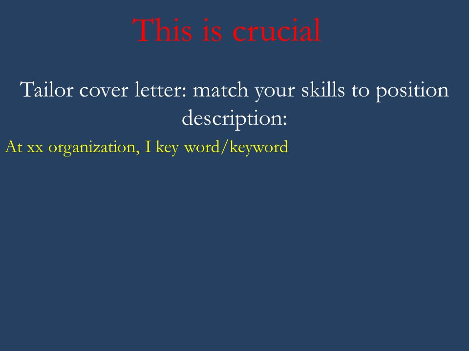 9 This Is Crucial Tailor Cover Letter Match Your Skills To Position Description At Xx Organization I Key Word Keyword