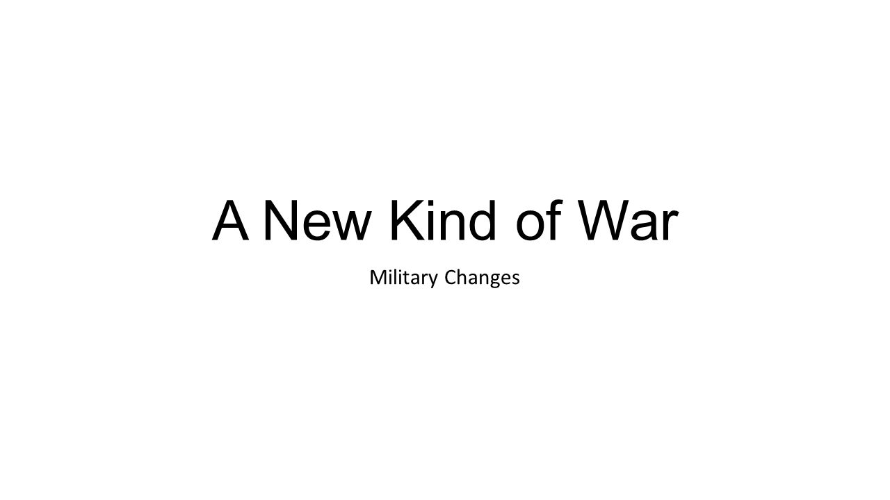 A New Kind of War Military Changes. British and German troops stand ...