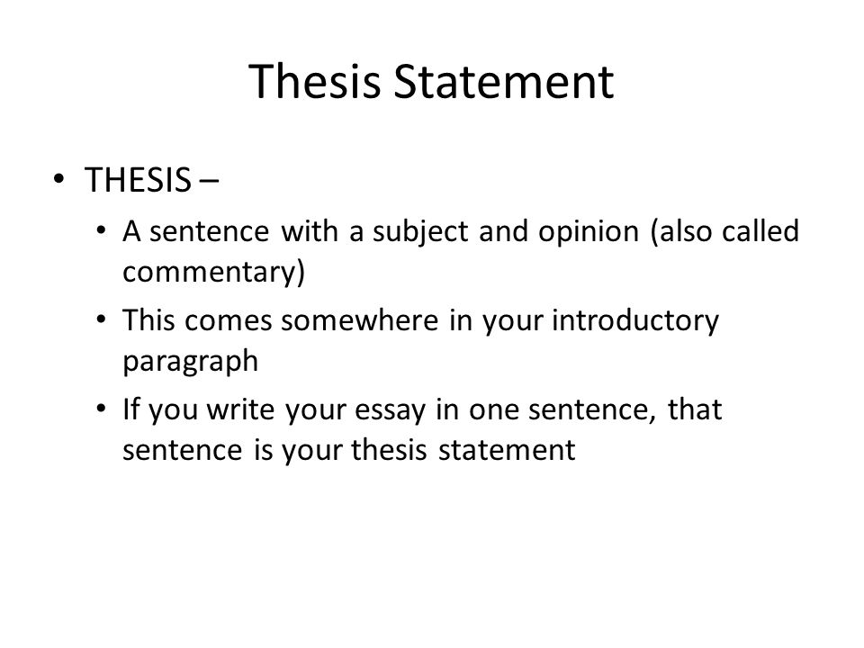 thesis statement is A good, standard place for your thesis statement is at the end of an introductory paragraph, especially in shorter (5-15 page) essays readers are used to finding theses there, so they automatically pay more attention when they read the last sentence of your introduction.