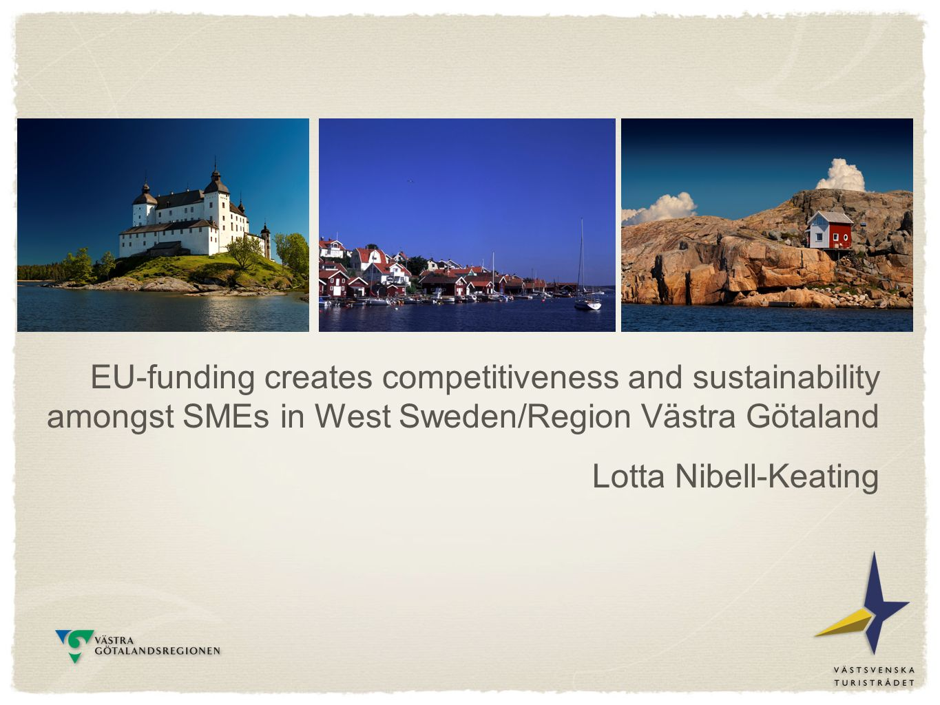 Eu Funding Creates Competitiveness And Sustainability Amongst Smes In West Sweden Region Vastra Gotaland Lotta Nibell Keating Ppt Download
