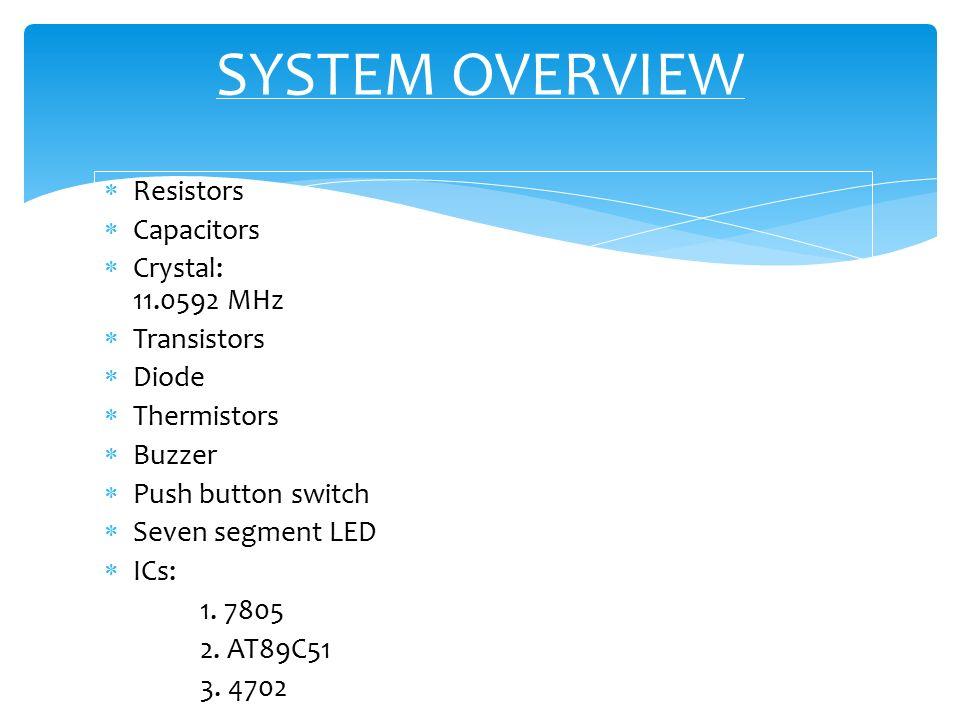 resistors  capacitors  crystal: mhz  transistors  diode  thermistors   buzzer  4 block diagram