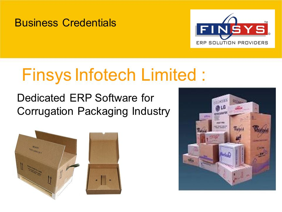 Finsys Infotech Limited : Business Credentials Dedicated ERP Software for Corrugation Packaging Industry