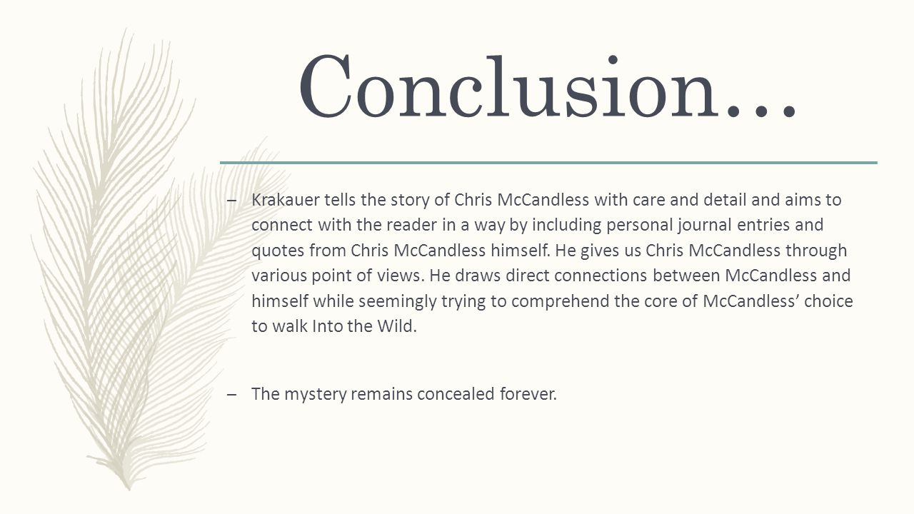 """how chris mccandless died essay On september 12, 2013, i posted an article titled """"how chris mccandless died"""" on this web site, in which i reported that mccandless, the subject of my book """"into the wild,"""" seemed to have."""