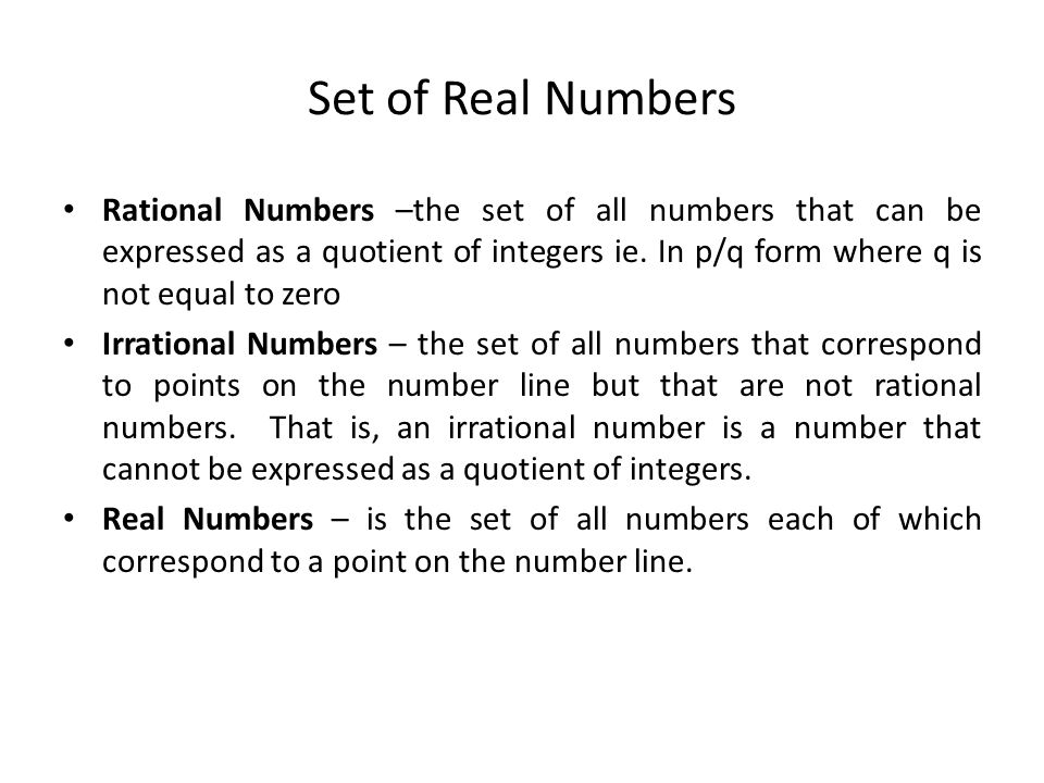 Irrational Numbers Irrational numbers are any numbers that cannot be expressed as They are expressed as non-terminating, non-repeating decimals; decimals that go on forever without repeating a pattern.