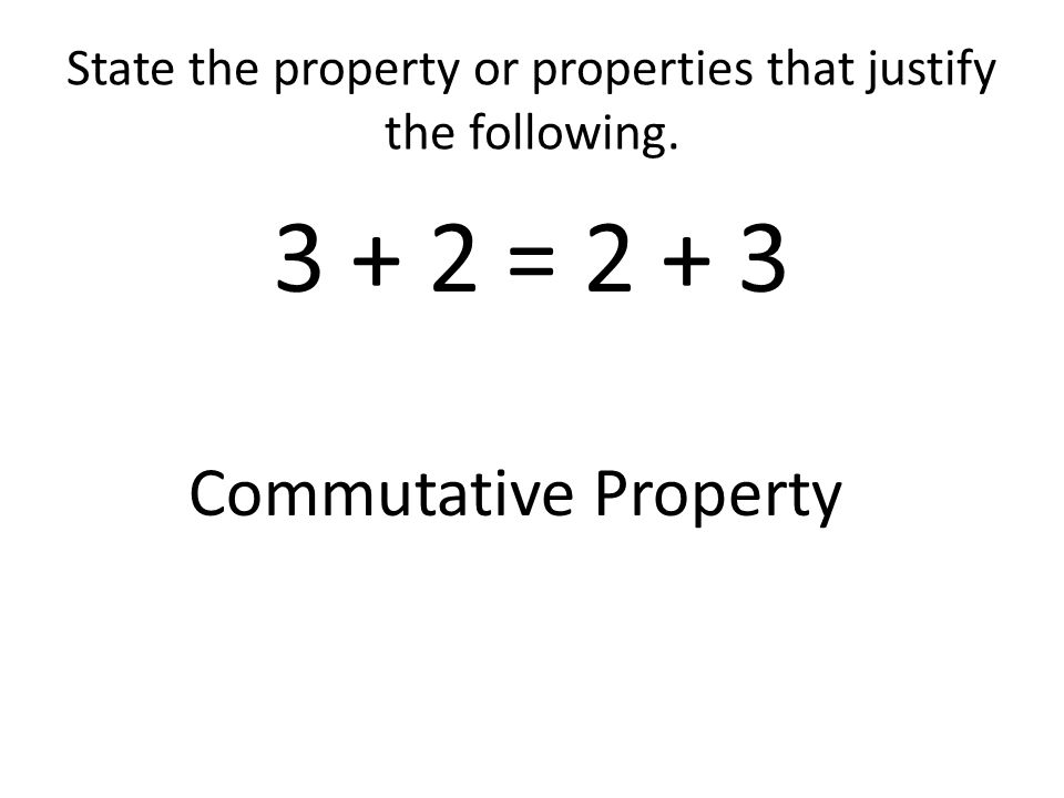 Multiplicative Inverse Property For each real number a there exists a unique real number 1/a such that their product is 1.