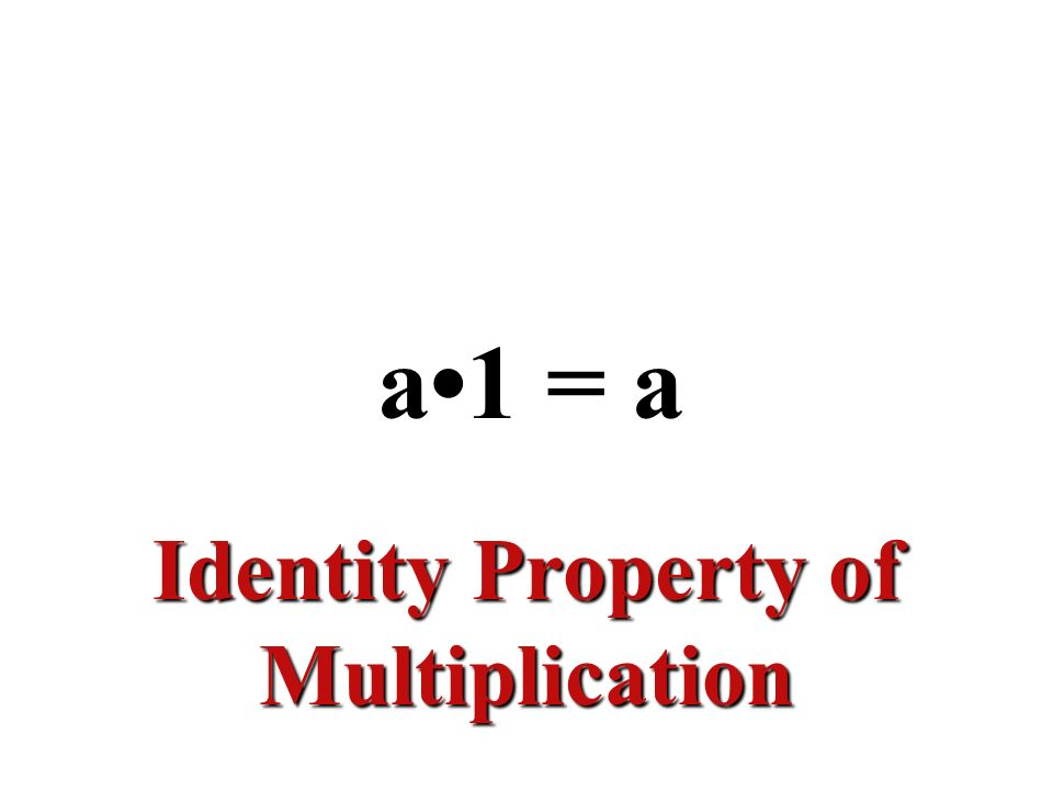 a(bc) = (ab)c Associative Property of Multiplication