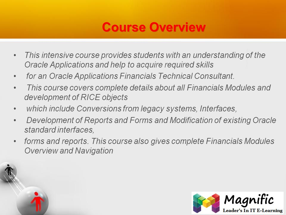 Oracle financials r12 - ERP Online Training CONTACT US: MAGNIFIC