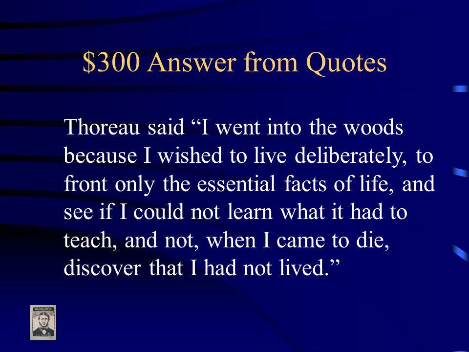 Jeopardy Emersonthoreautranscentntsij Quotes Q 100 Q 200 Q 300 Q
