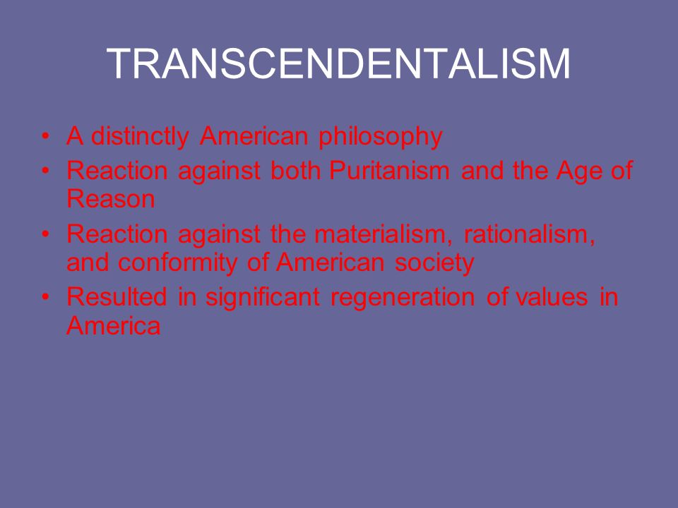 views of transcendentalism versus puritanism essay The puritans separated from the anglican church of england because nonconformists were considered criminals punished with death anglicanism was a mixture of christianity and protestantism the puritans were devout protestants, not willing to except the views of christianity.