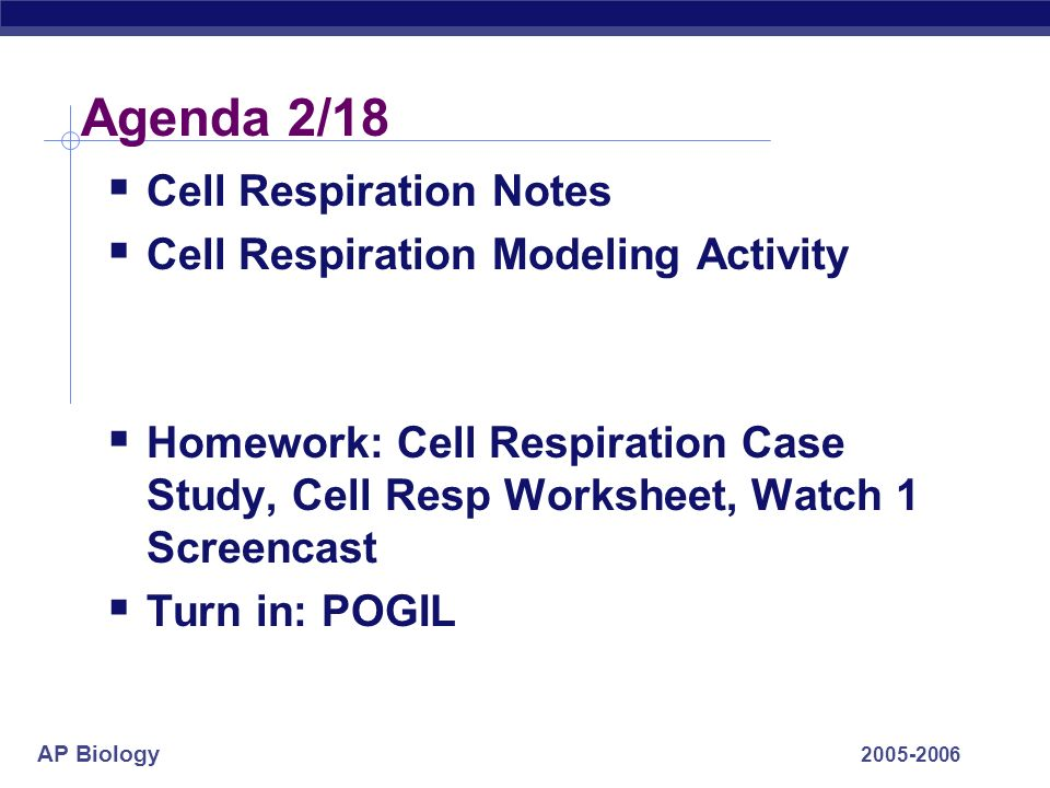 AP Biology Agenda 2/18  Cell Respiration Notes  Cell