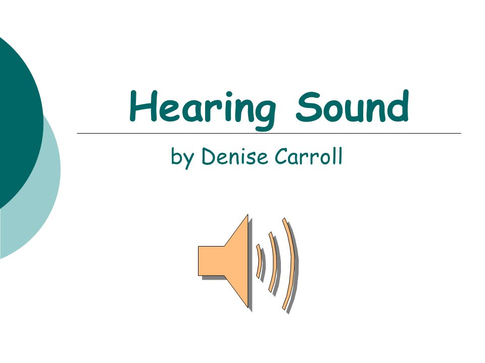 Hearing Sound by Denise Carroll Science of Sound Test  Sit