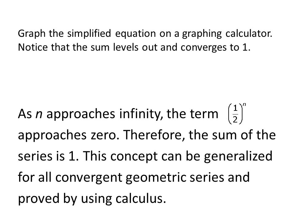 Infinite Geometric Series  Find sums of infinite geometric series