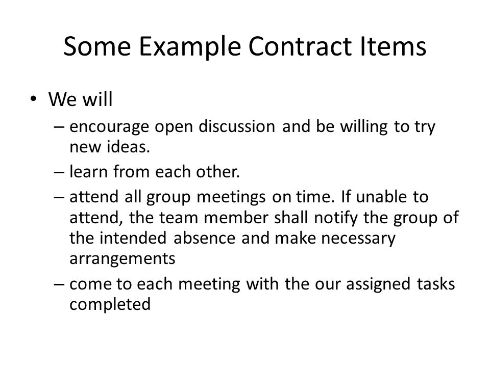 Some Example Contract Items We Will Encourage Open Discussion And Be Willing To Try New