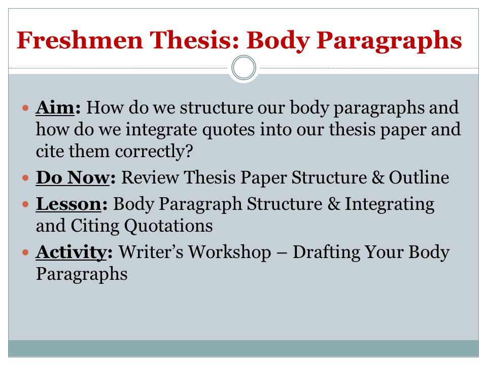 Freshmen Thesis: Body Paragraphs Aim: How do we structure ...