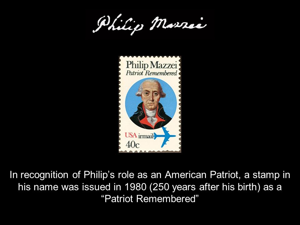 In recognition of Philip's role as an American Patriot, a stamp in his name was issued in 1980 (250 years after his birth) as a Patriot Remembered