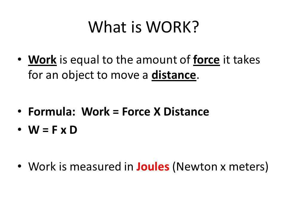 What Is Work Work Is Equal To The Amount Of Force It Takes For An