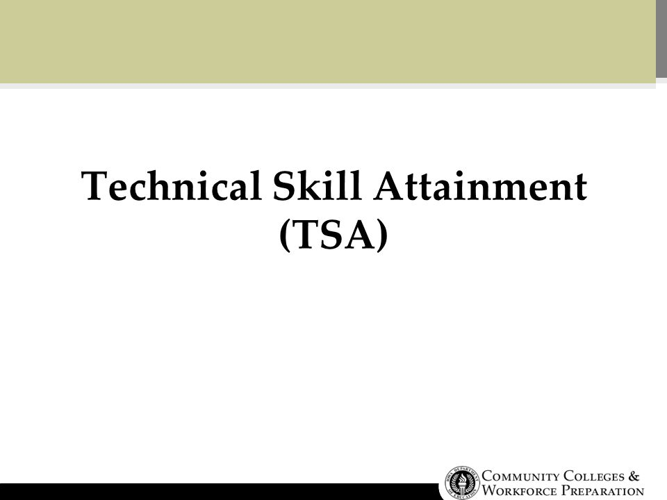 Technical Skill Attainment (TSA)