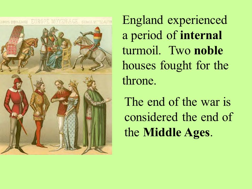 England experienced a period of internal turmoil. Two noble houses fought for the throne.