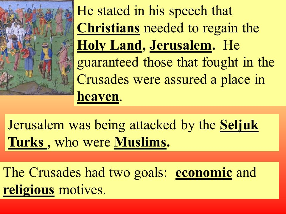 He stated in his speech that Christians needed to regain the Holy Land, Jerusalem.