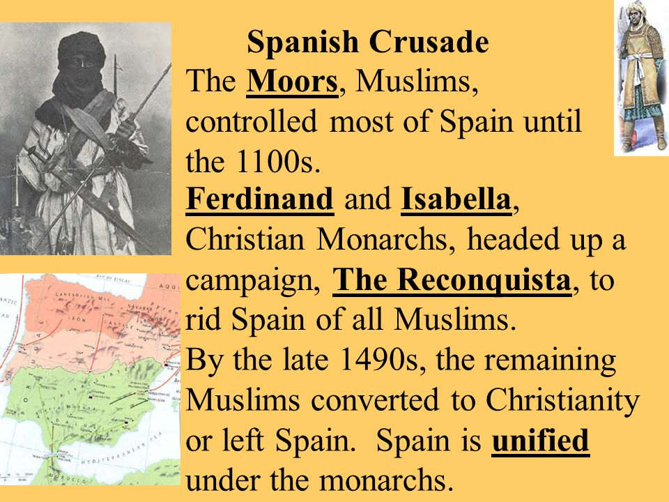 The Moors, Muslims, controlled most of Spain until the 1100s.