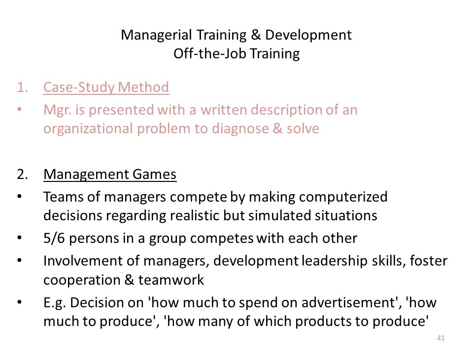 Managerial Training & Development Off-the-Job Training 1.Case-Study Method Mgr.