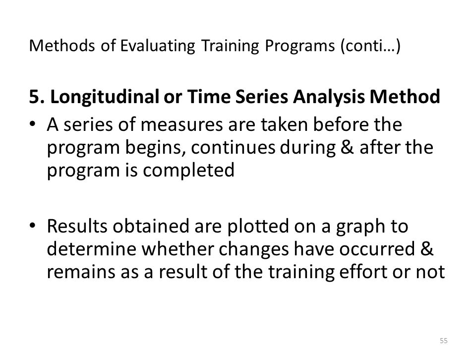 Methods of Evaluating Training Programs (conti…) 5.