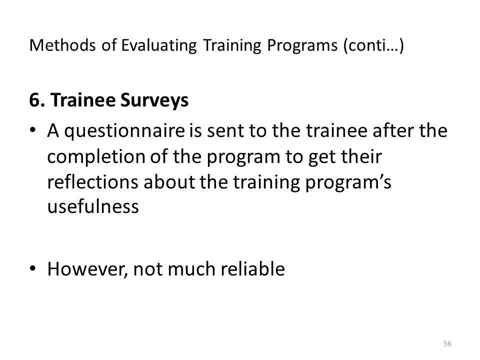 Methods of Evaluating Training Programs (conti…) 6.