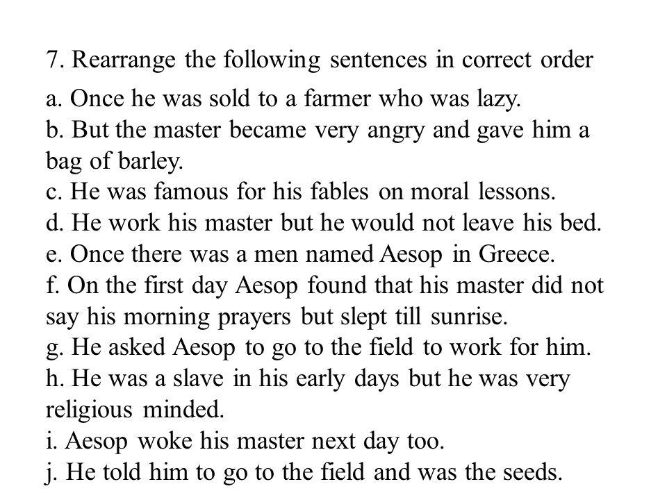 7  Rearrange the following sentences in correct order a