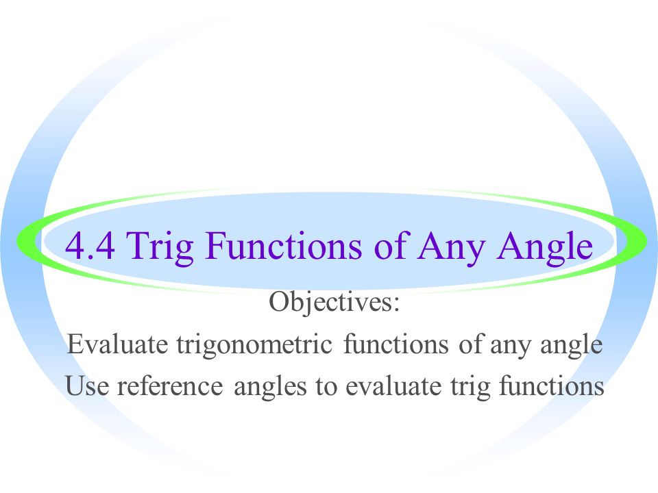 44 Trig Functions Of Any Angle Objectives Evaluate Trigonometric. 1 44 Trig Functions Of Any Angle Objectives Evaluate Trigonometric Use Reference Angles To. Worksheet. Worksheet More Reference Angles At Clickcart.co