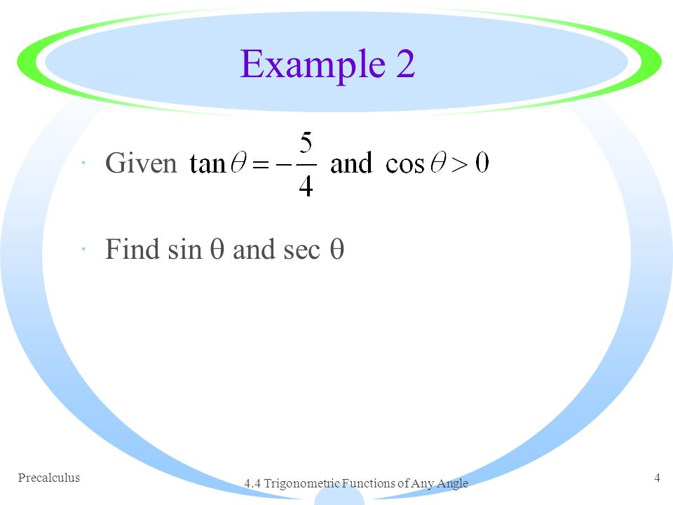 44 Trig Functions Of Any Angle Objectives Evaluate Trigonometric. 4 Precalculus 44 Trigonometric Functions Of Any Angle Exle 2 Given Find Sin And Sec. Worksheet. Unit Circle Trig Ratios Worksheet At Mspartners.co