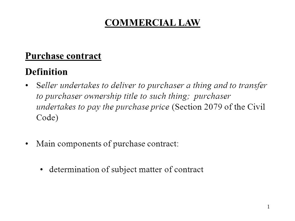 Commercial Purchase Agreement   Commercial Law 1 Purchase Contract Definition Seller Undertakes To