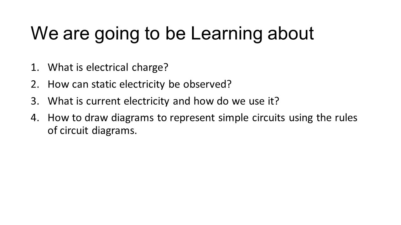 Electrical Energy 61 Simple Circuits What Is Electricity Ppt Circuit We Are Going To Be Learning About 1what Charge