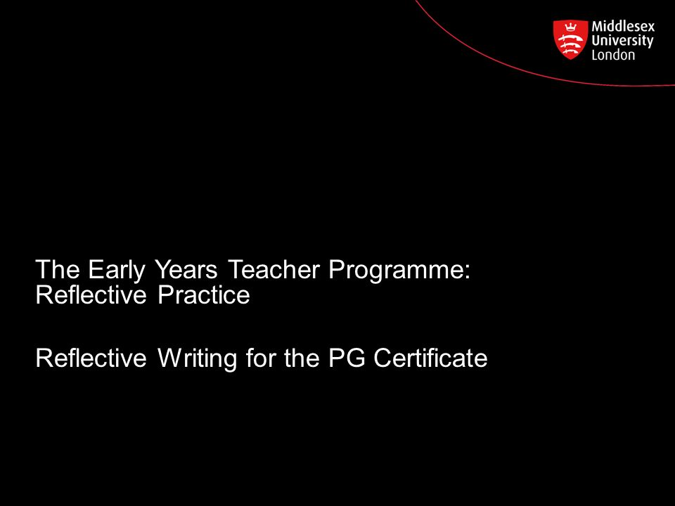 Reflective Writing The Early Years Teacher Programme Reflective
