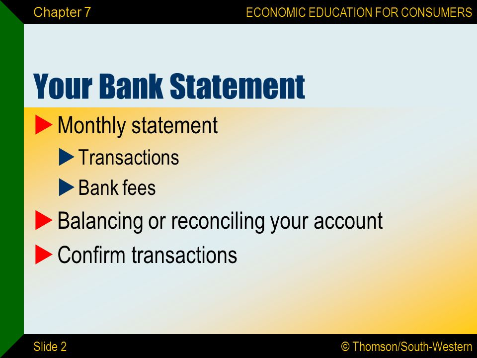 Thomsonsouthwestern Economic Education For Consumers Slide 1. Slide 2 Chapter 7 Your Bank Statement Monthly Transactions Fees Balancing Or Reconciling Account Confirm. Worksheet. Balancing Your Checkbook Worksheet At Mspartners.co