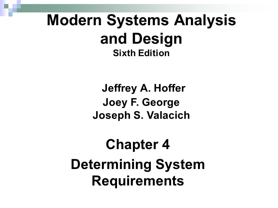 Chapter 4 Determining System Requirements Modern Systems Analysis And Design Sixth Edition Jeffrey A Hoffer Joey F George Joseph S Valacich Ppt Download