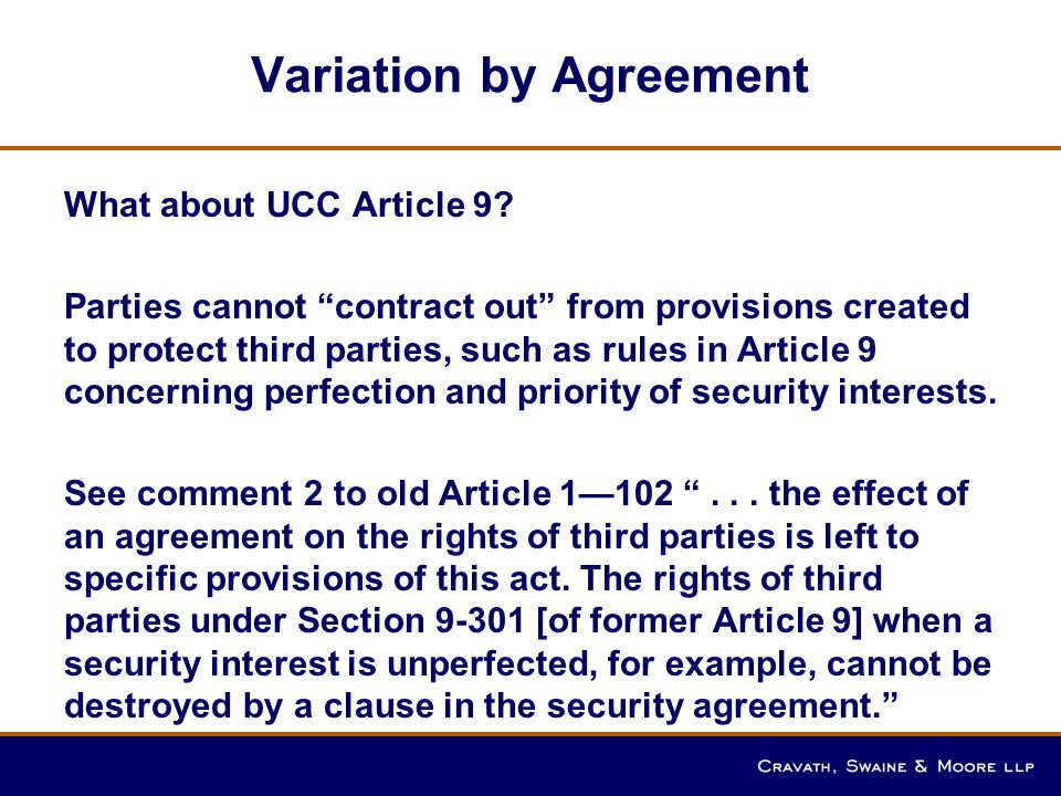 Variation By Agreement Ucc Article 9 C Cravath Swaine Moore Llp