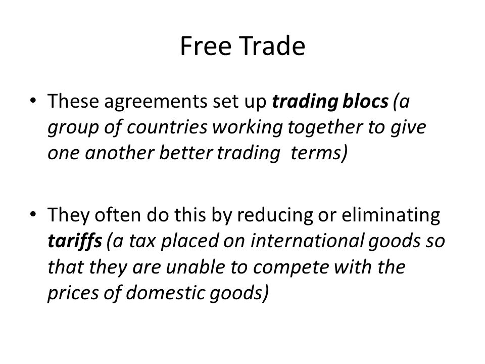 global trading blocs essay Trading blocs promote global interdependence through trade creation namely, where the dismantling of internal trade barriers causes a country to switch from purchasing goods from a high-cost producer.