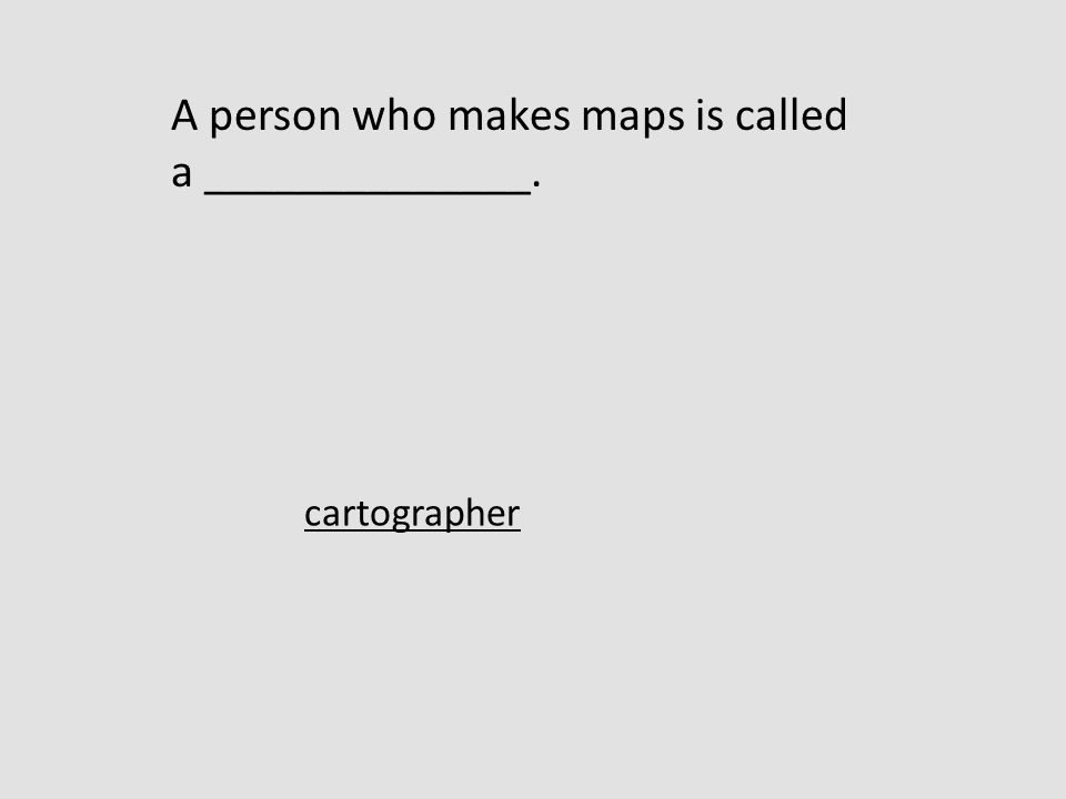 Person Who Makes Maps Being near large bodies of water and elevation What are two  Person Who Makes Maps