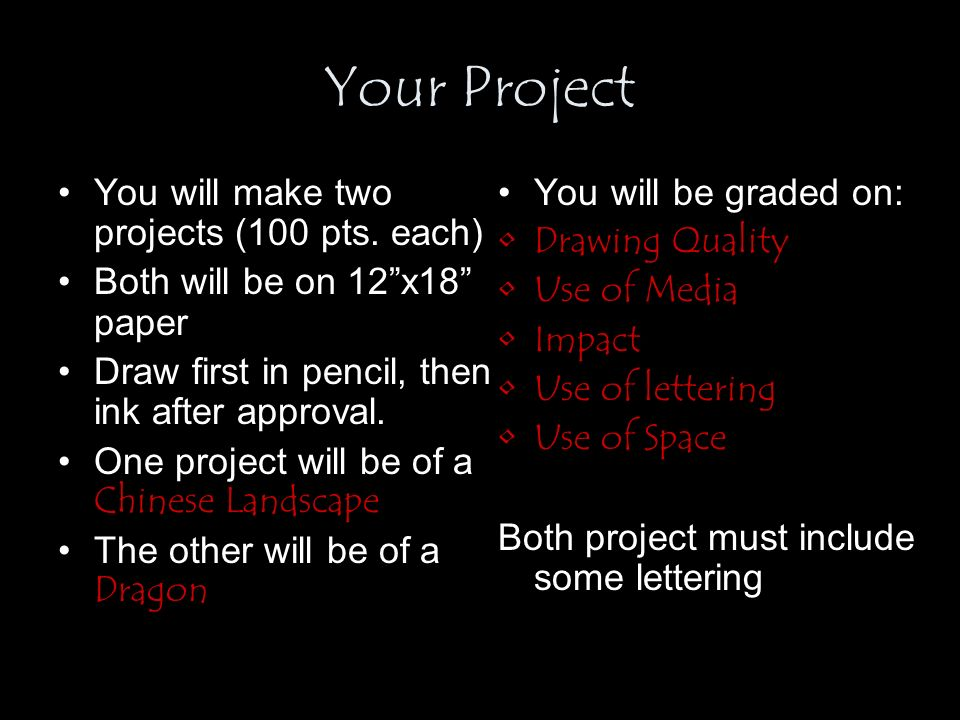 Your Project You will make two projects (100 pts.