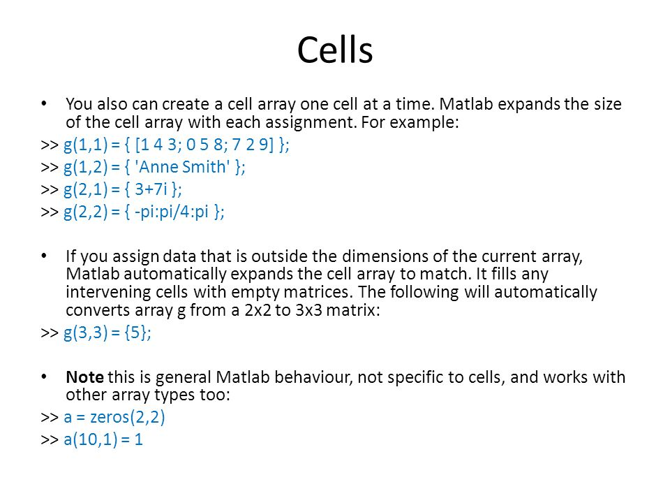 Characters and Text You can assign text strings to MATLAB