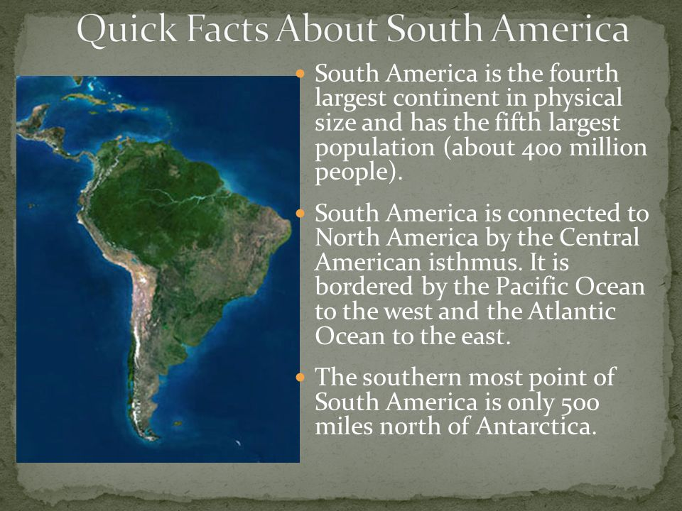 Continent Of Diversity South America Is The Fourth Largest