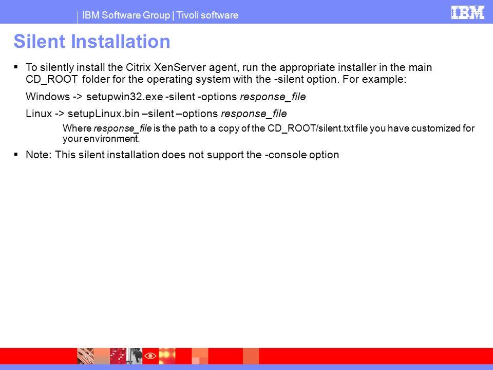 IBM Software Group © IBM Corporation ITM for Virtual Servers Citrix