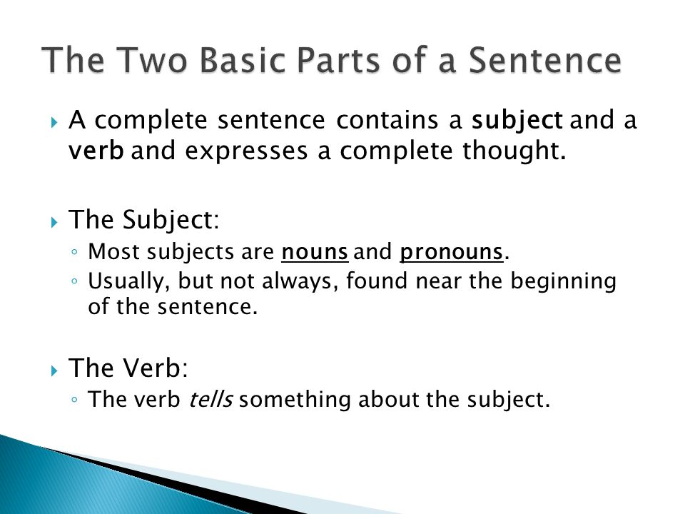 What Makes a Complete Sentence.  A complete sentence contains a ...
