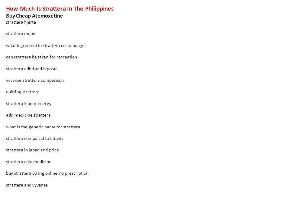 How Much Is Strattera In The Philippines Buy Cheap