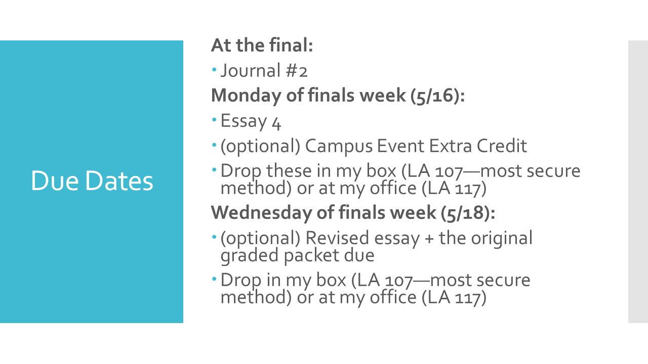 ft english a final essay written in class on wednesday     due dates at the final  journal  monday of finals week   essay    optional campus event extra credit  drop these in my box la