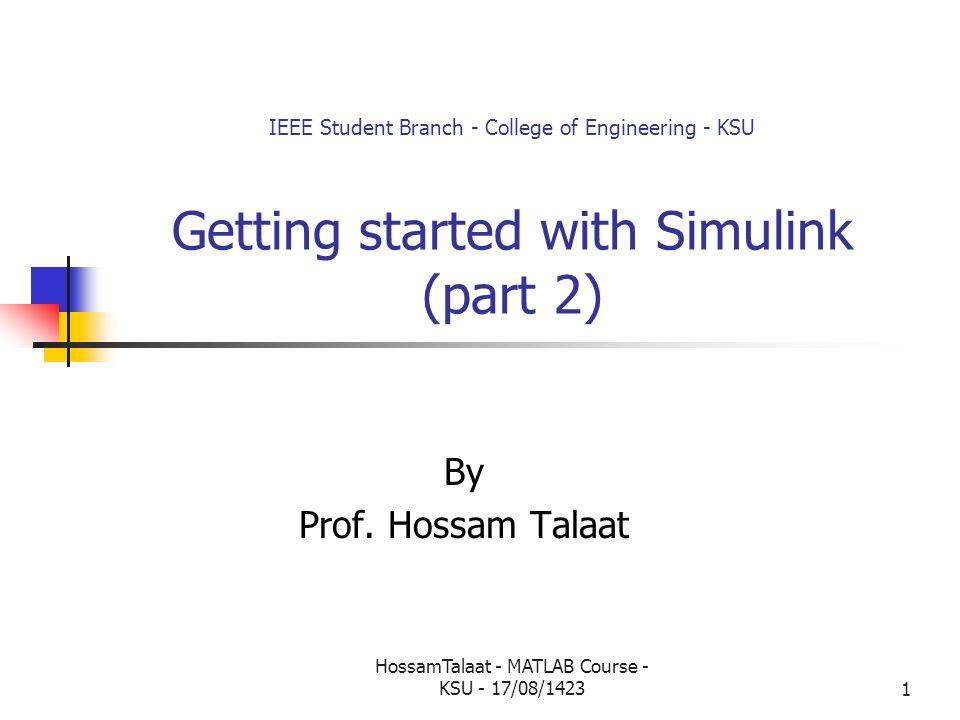 HossamTalaat - MATLAB Course - KSU - 17/08/14231 IEEE