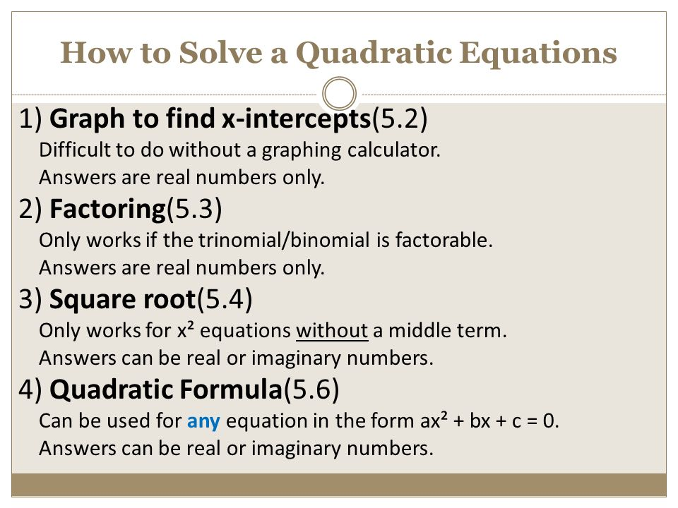 SOLVE QUADRATIC EQUATIONS BY USING THE QUADRATIC FORMULA
