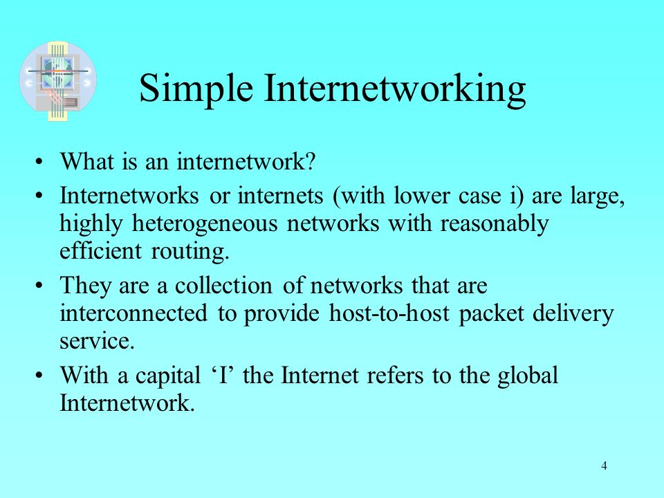 1 COM Chapter 4 Internetworking 3 Interconnecting Networks Problem ...